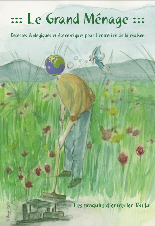 Le Grand Ménage : Recettes écologiques et économiques pour l'entretien de la maison