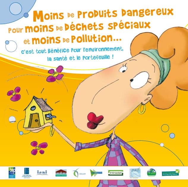 Moins de produits dangereux pour moins de déchets spéciaux et moins de pollution...